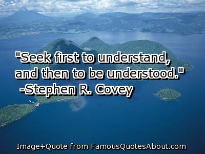 Seek First To Understand And Then To Be Understood Great Method Of